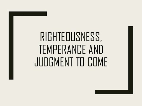01/08/17 East End Church of Christ: Sunday Bible Study: Righteousness, Temperance & Judgment to Come