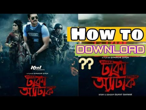 DHAKA ATTACK full movie download link fake or real ??How to download dhaka attack