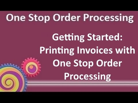 Getting Started: Printing Invoices with One Stop Order Processing