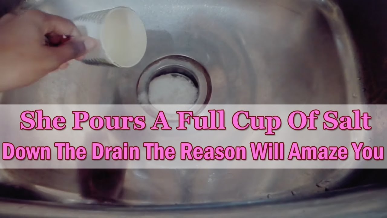 She Pours A Cup Of Salt Down The Drain Reason Will Amaze You Unclog Drain With Salt Baking Soda Youtube