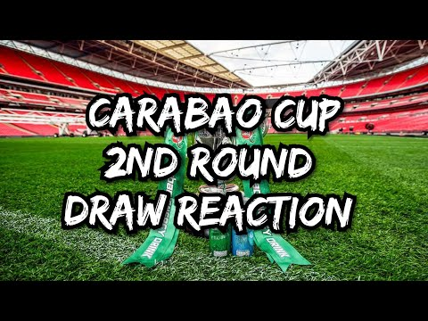 Carabao Cup 2nd Rd Draw Live Stream Reaction