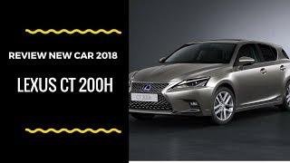 2017-VS-2018-CT-6 2018 Lexus Ct 200h
