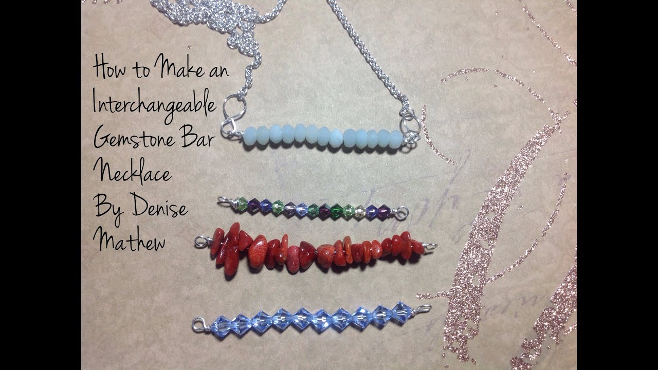 How to Make an Interchangeable Gemstone Bar Necklace by Denise ...