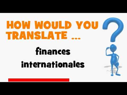 FRENCH TRANSLATION QUIZ = finances internationales