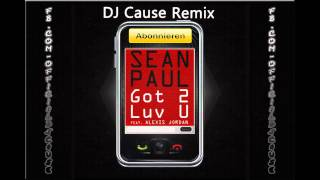 Sean Paul - Got 2 Luv U (Official Remix) by DJ Cause