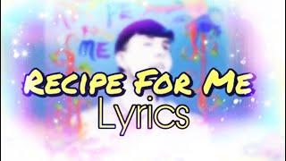 Recipe For Me Lyrics by Thomas Sanders