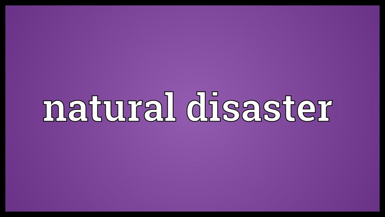 A Natural Disaster Definition
