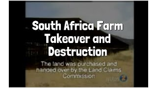 South Africa Farm Takeover and Destruction