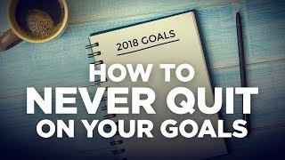 4 Easy Steps to Never Quit on Your Goals Again - Young Hustlers