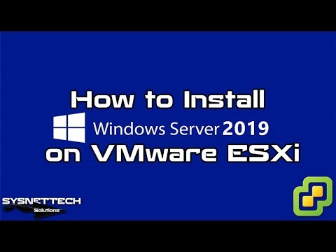 ✅ How to Install Windows Server 2019 and Project Honolulu on VMware ESXi 6.5 | SYSNETTECH Solutions