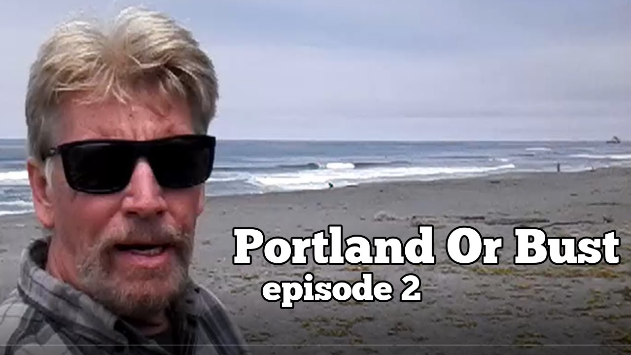 Portland Or Bust Ep 2 ... Top Of California
