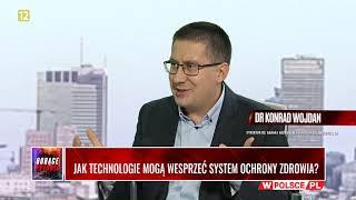 JAK TECHNOLOGIE MOGĄ WESPRZEĆ SYSTEM OCHRONY ZDROWIA W POLSCE? Gość: dr Konrad Wojdan