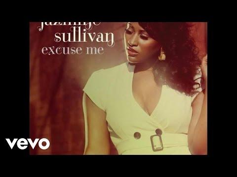 Jazmine Sullivan - Excuse Me (Audio)