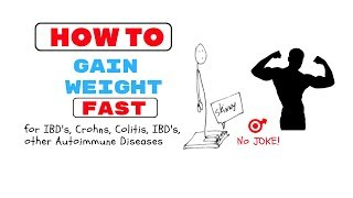 How to GAIN weight (Crohns Disease and Ulcerative Colitis)