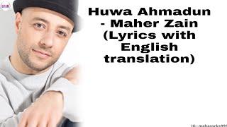 Huwa Ahmadun - Maher Zain Lyrics with English translation|Maher Zain|Nour Ala Nour|Awakening Music|
