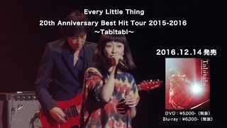 Every Little Thing / 「Every Little Thing 20th Anniversary Best Hit Tour 2015-2016 ~Tabitabi~」トレーラー映像