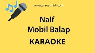 Naif - Mobil Balap (Karaoke/Midi Download)