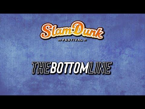 The Bottom Line Slam Dunk Festival 2021