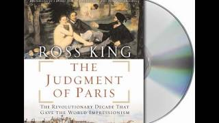 The Judgment of Paris by Ross King--Audiobook Excerpt