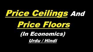 Price Ceilings And Price Floors (In Economics) ? Urdu / Hindi