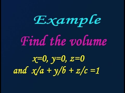 Find the volume x=0,y=0,z=0 and x/a+y/b+z/c=1 (17mat21 module-4) by easy maths