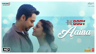 "Presenting the video song ""aaina"" from bollywood movie ""the body"", features rishi kapoor, emraan hashmi, sobhita dhulipala & vedhikain leading ..."