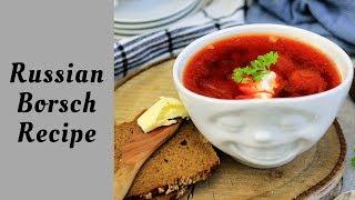 EASY TO MAKE RUSSIAN BORSCH (BORSCHT) SOUP WITH CHICKEN RECIPE