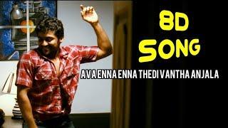 Ava Enna Enna Thedi Vantha Anjala 8d song || Suriya || Harris jayaraj