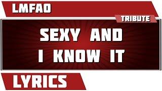 Sexy And I Know It - LMFAO tribute - Lyrics