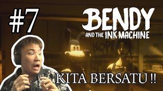 SEMUA AKHIRNYA BERSATU !! - Bendy and the Ink Machine [Indonesia] Gameplay #7