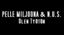 Pelle Miljoona & N.U.S. - Olen Työtön