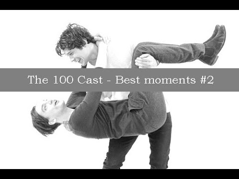 The 100 Cast  Best moments 2