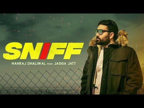 SNIFF - Manraj Dhaliwal (Official Video) Jagga Jatt | Latest Songs 2018 | RMG