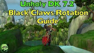 WoW Legion Unholy DK 7.2 Guide - Black Claws Rotation