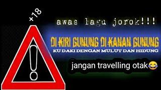 Download Lagu DI KIRI GUNUNG DI KANAN GUNUNG - LAGU JOROK -audio cover jalanan mp3