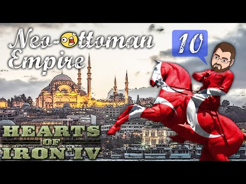Neo-Ottoman Empire [10] Turkey Hearts of Iron IV HOI4