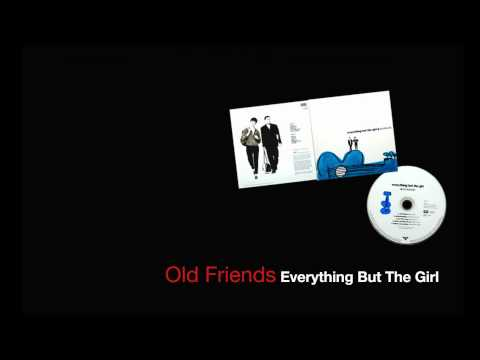 Old Friends - Everything But The Girl 1991