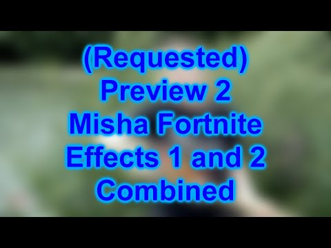 Preview 2 Misha Fortnite Effects 1 And 2 Combined