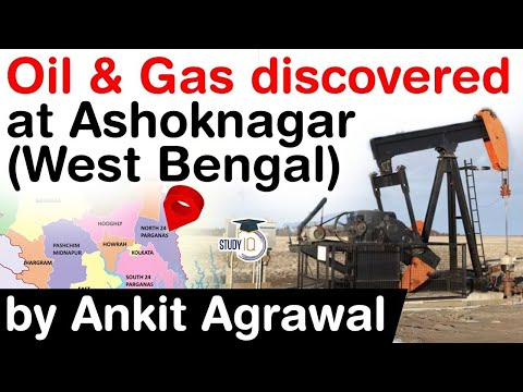 Discovery of Oil and Gas in Ashoknagar by ONGC - Oil Minister to visit West Bengal soon #UPSC #IAS