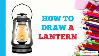 How to Draw a Lantern in a Few Easy Steps: Drawing Tutorial for Kids and Beginners
