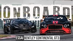 J'ESSAIE MA NOUVELLE BENTLEY CONTINENTAL GT3 À BARCELONE !