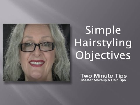 Fast, Easy, Simple Hairstyling Objectives