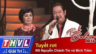THVL | Tình Bolero 2016 - Tập 4: Tuyết rơi - NS Nguyễn Chánh Tín và Bích Trâm