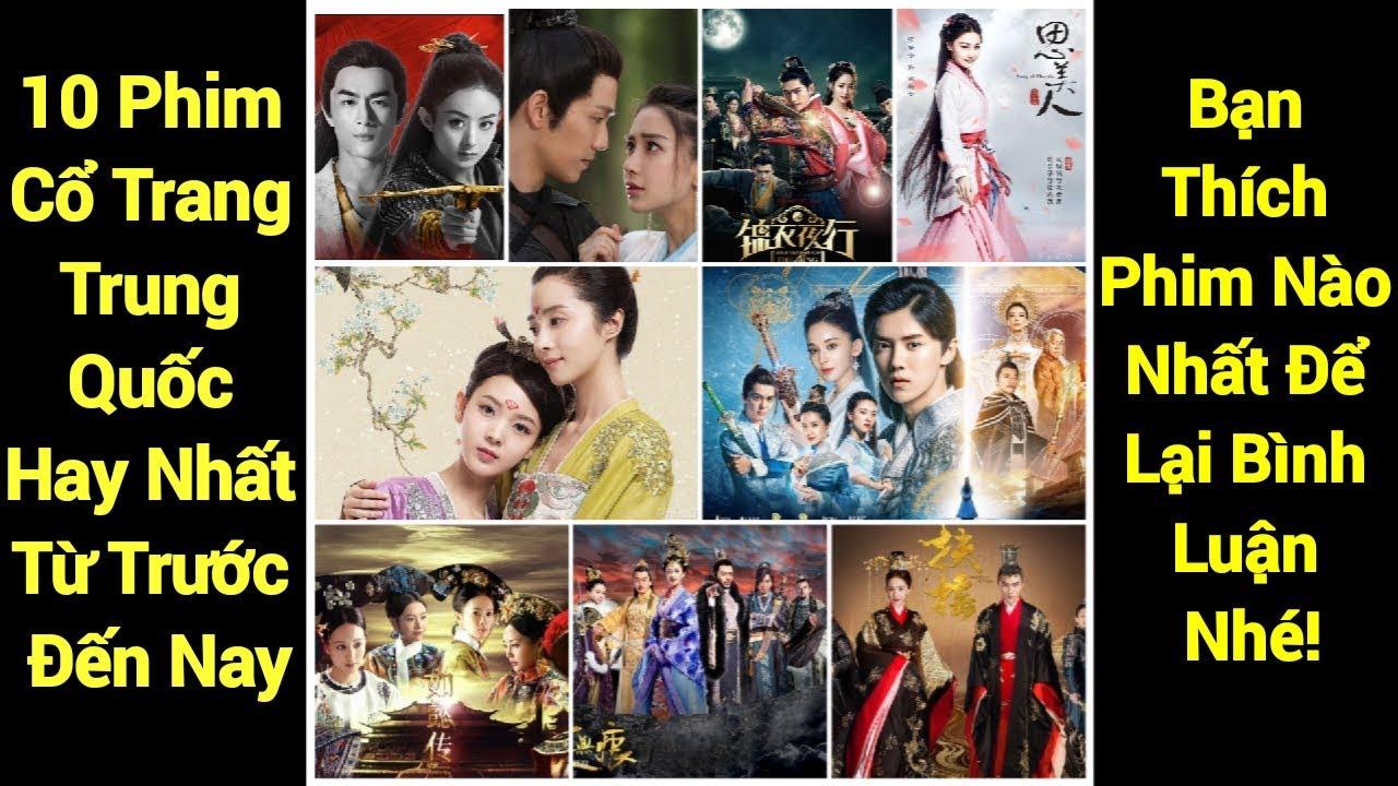 10 Phim Cổ Trang Trung Quốc Hay Nhất Từ Trước Đến Nay – Bạn Thích Phim Nào Để Lại Bình Luận Nhé!