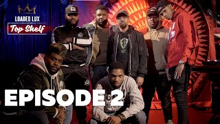 LOADED LUX TOPSEHLF FREESTYLES EPISODE 2