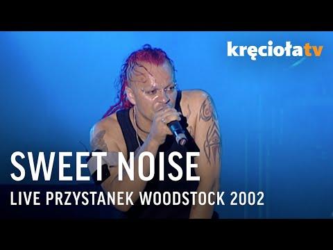 Sweet Noise - Przystanek Woodstock 2002 - koncert w CAŁOŚCI
