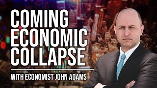 John Adams - The Coming Economic Collapse