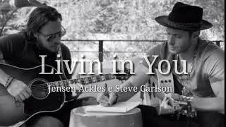 Livin in you - Jensen ackles e Steve Carlson