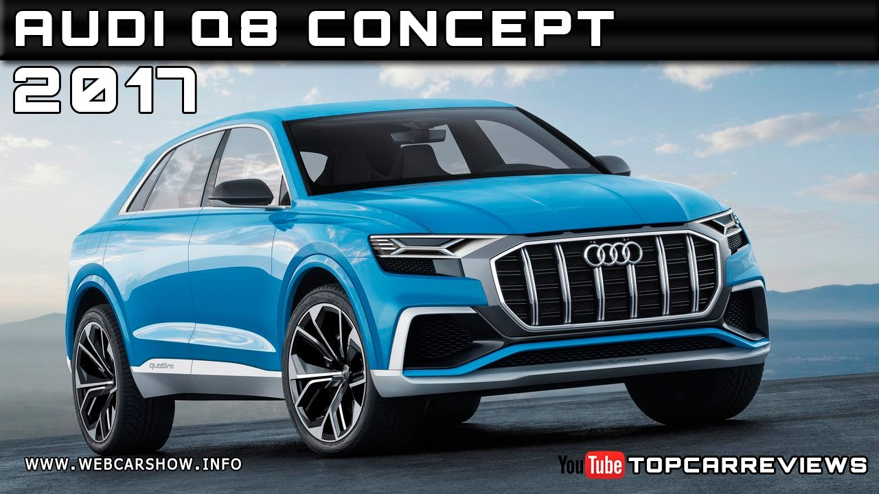 2017 audi q8 concept review rendered price specs release date youtube