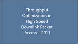 Throughput Optimization in High Speed Downlink Packet Access - 2011